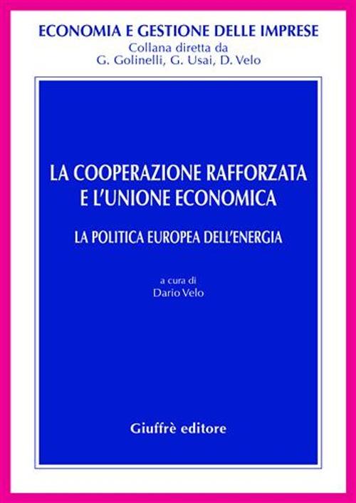 La cooperazione rafforzata e l'Unione economica. La politica europea dell'energia