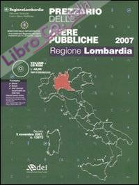 Prezzario delle opere pubbliche. Regione Lombardia. Con CD-ROM