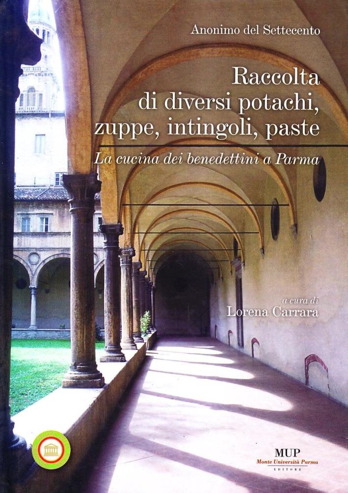 Raccolta di diversi potachi, zuppe, intingoli, paste. La cucina dei benedettini a Parma