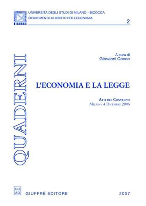 L'economia e la legge. Atti del Convegno (Milano, 4 dicembre 2006)