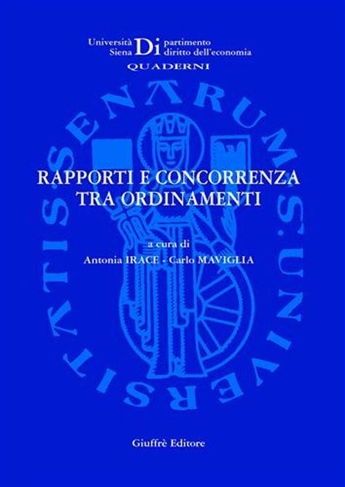 Rapporti e concorrenza tra ordinamenti. Atti del Seminario di studio (Siena, 10 marzo 2006)