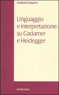Linguaggio e interpretazione: su Gadamer e Heidegger