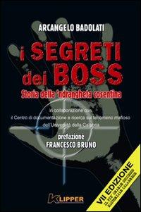 I segreti dei boss. Storia della 'ndrangheta cosentina