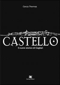 Castello. Il Cuore Storico di Cagliari