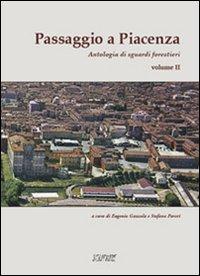 Passaggio a Piacenza. Antologia di sguardi forestieri. Vol. 2