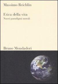 Etica della vita. Nuovi paradigmi morali