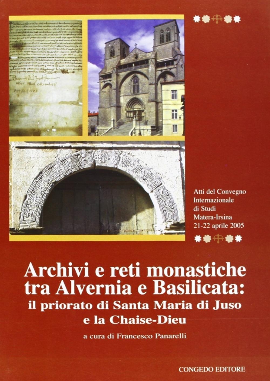 Archivi e Reti Monastiche tra Alvernia e Basilicata. Il Priorato di Santa Maria di Juso e la Chaise-Dieu