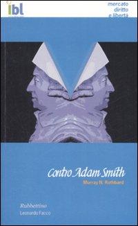 Contro Adam Smith