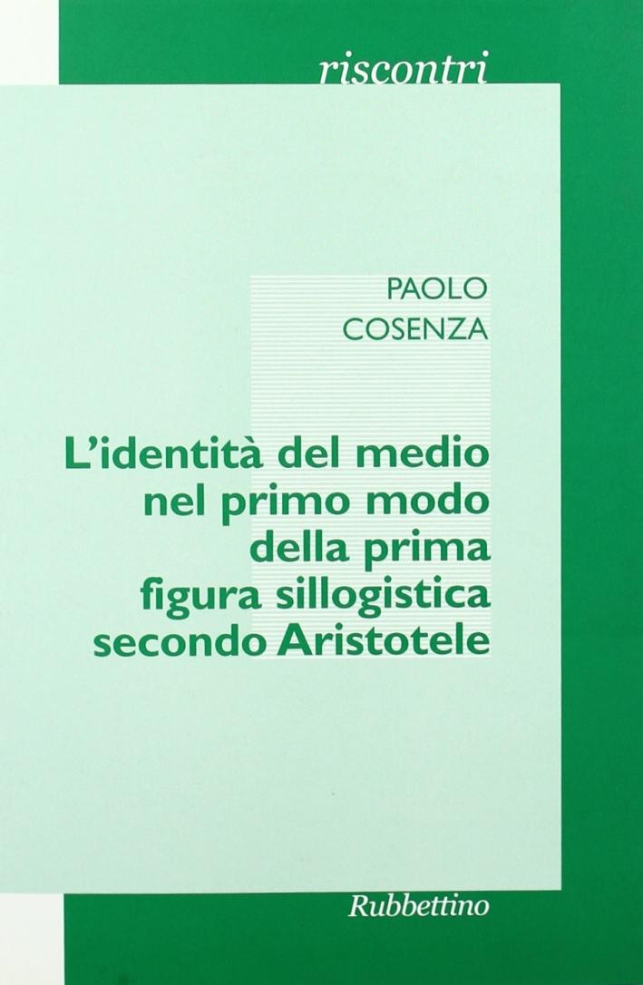 L'identità del medio nel primo modo della prima figura sillogistica secondo Aristotele