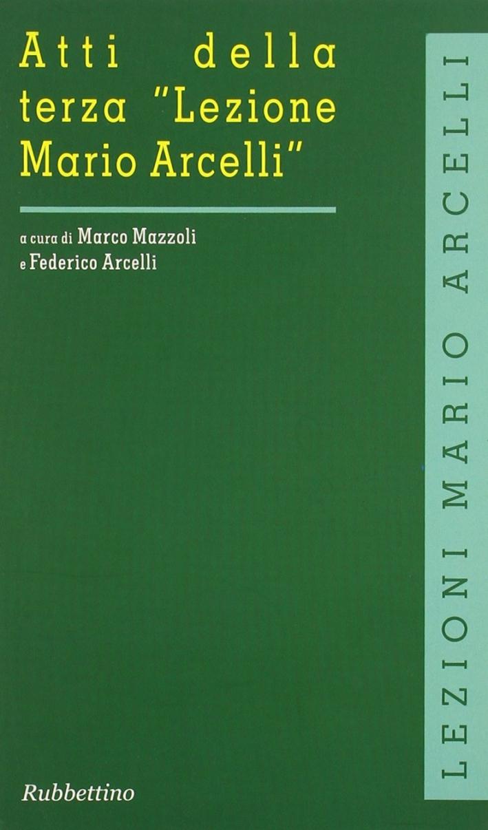 Atti della terza «Lezione Mario Arcelli» (Piacenza, 12-13 aprile 2007). Ediz. italiana e inglese