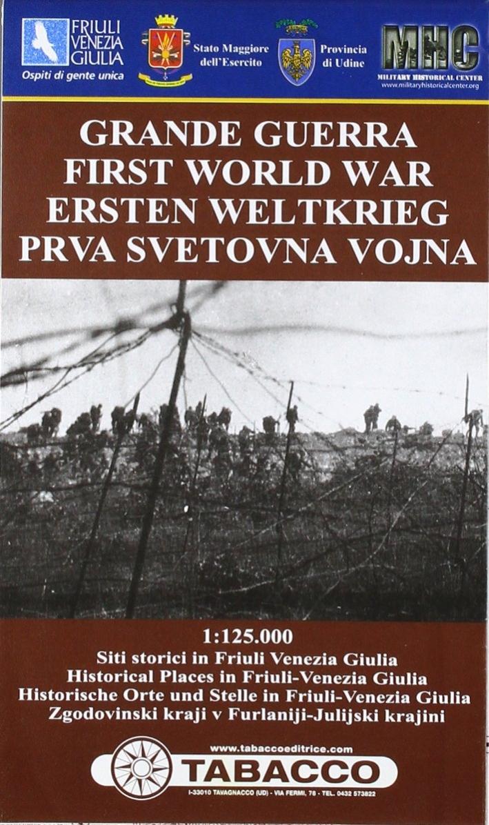 Grande guerra. Siti storici in Friuli Venezia Giulia 1:125.000