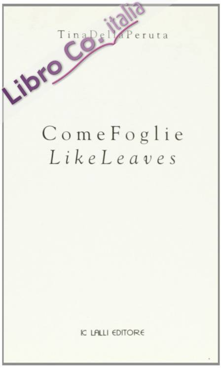Come foglie-Like leaves. Ediz. bilingue
