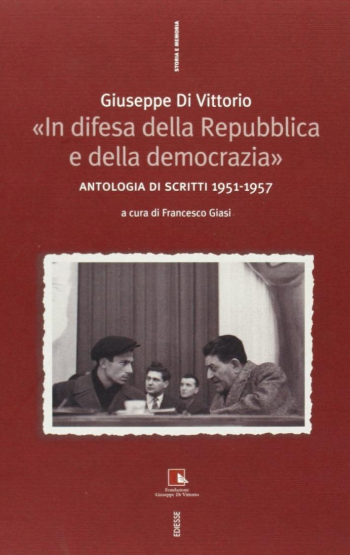 In difesa della Repubblica e della democrazia. Antologia di scritti 1951-1957
