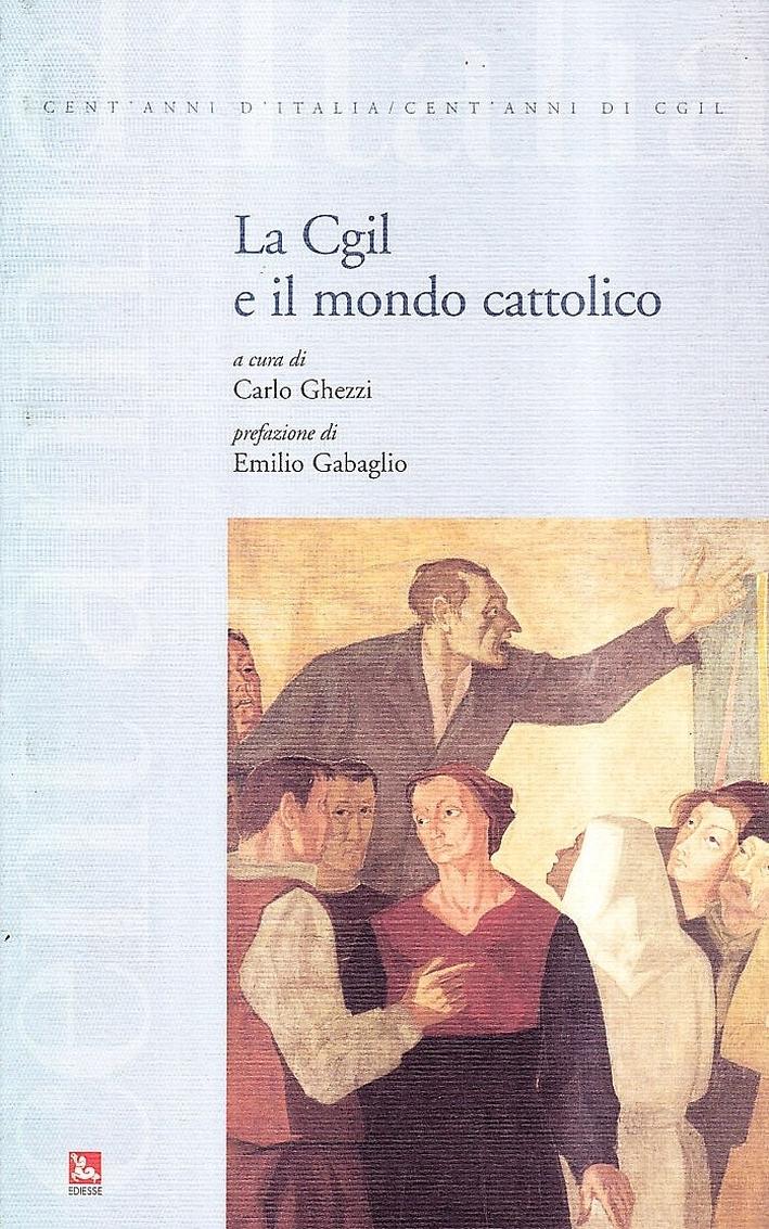 La CGIL e il mondo cattolico