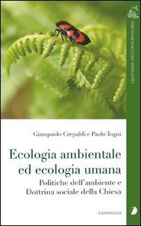 Ecologia ambientale ed ecologia umana. Politiche dell'ambiente e dottrina sociale della Chiesa