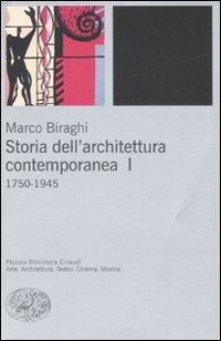 Storia dell'architettura contemporanea. Ediz. illustrata. Vol. 1: 1750-1945