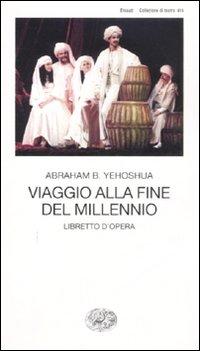 Viaggio alla fine del millennio. Libretto d'opera