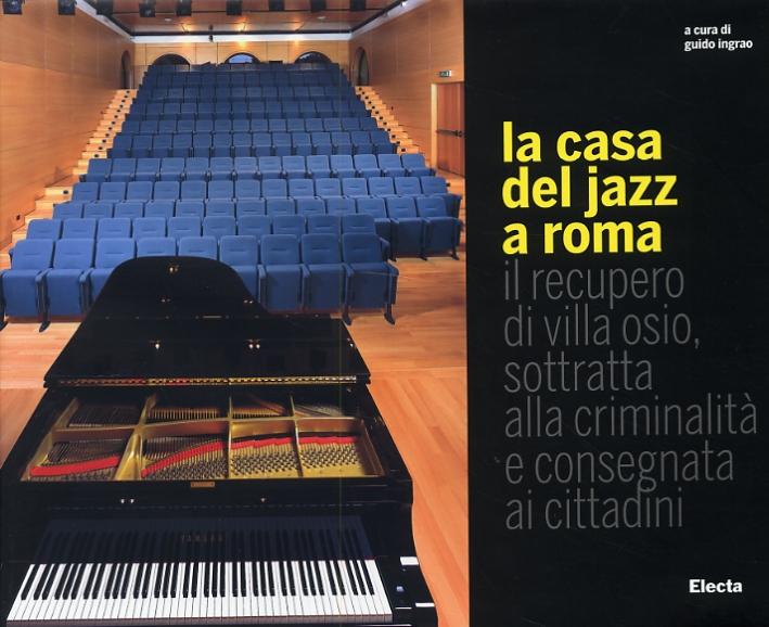 La casa del jazz a Roma. Il recupero di villa Osio, sottratta alla criminalità e consegnata ai cittadini