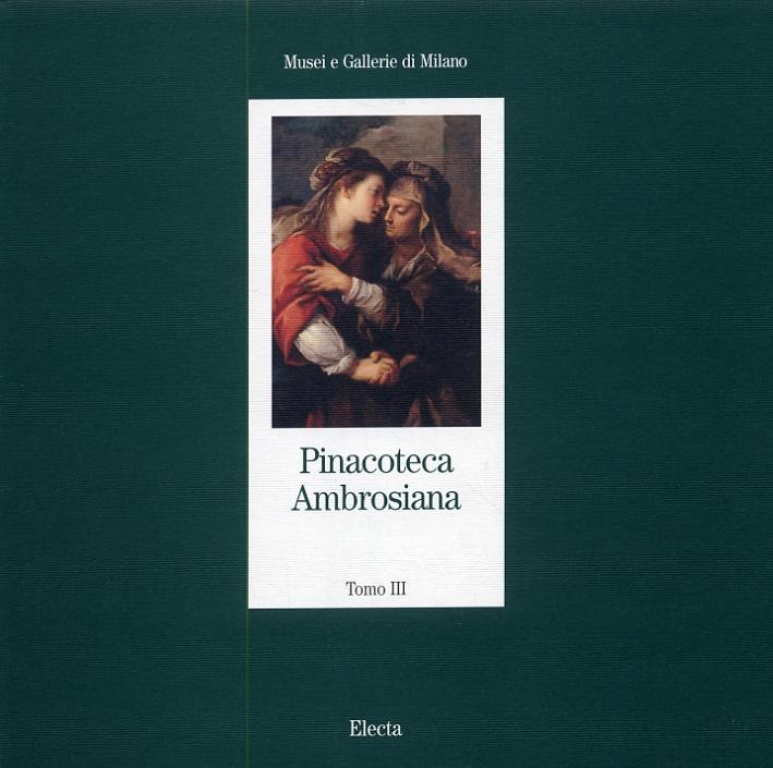 Pinacoteca Ambrosiana. Tomo III. Dipinti dalla Metà del Seicento alla Fine del Settecento