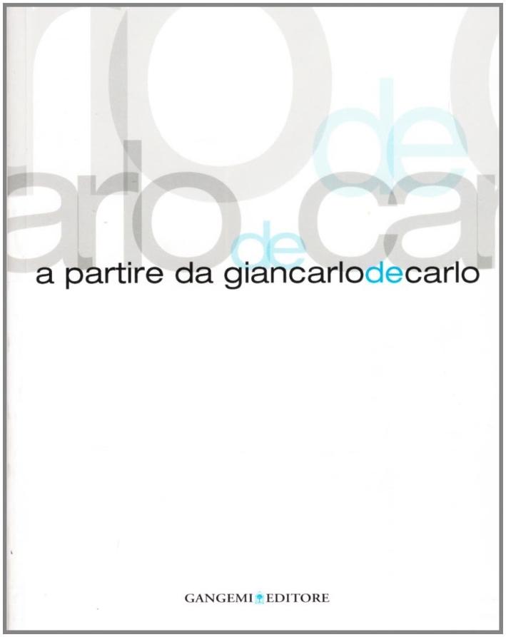 A Partire da Giancarlo De Carlo.