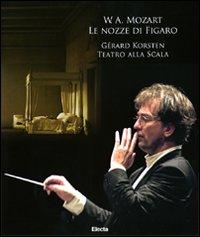 W. A. Mozart. Le nozze di Figaro. Gerard Korsten. Teatro alla Scala. [Con DVD e 3 CD Audio].