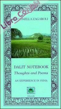 Dalit notebook. Thoughts and poems. An experience in India.