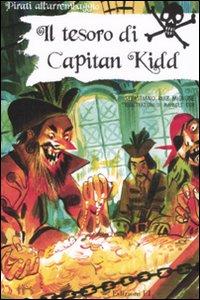 Il tesoro di Capitan Kidd. Ediz. illustrata