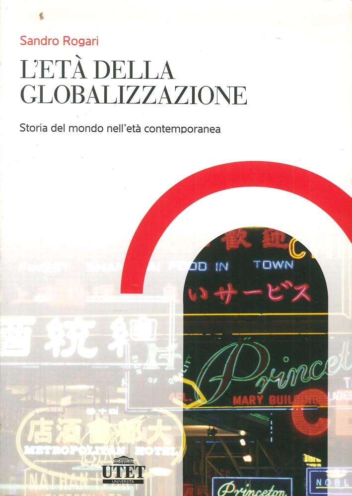L'Età della Globalizzazione. Storia del Mondo Contemporaneo dall'Imperialismo Europeo al XXI Secolo.