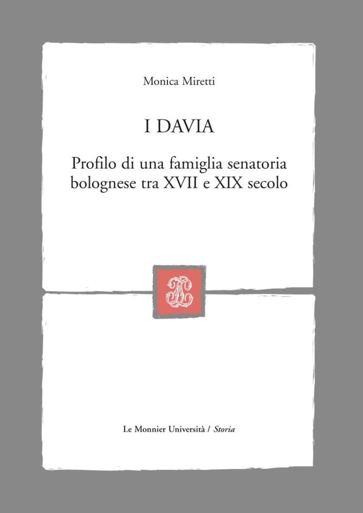 I Davia. Profilo di una famiglia senatoria bolognese tra XVII e XIX secolo