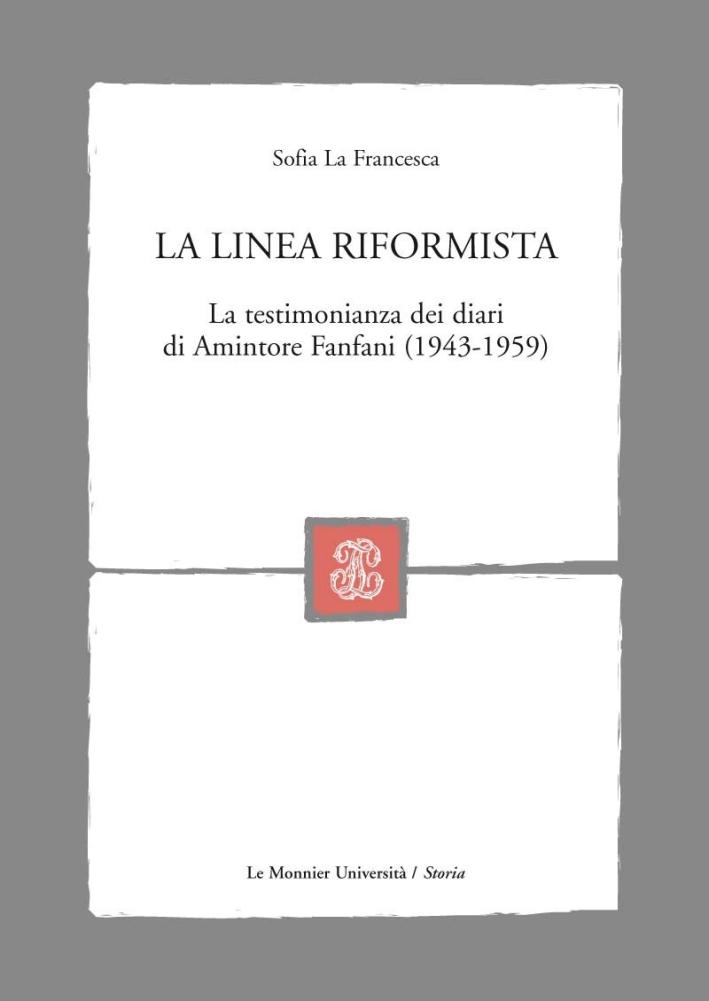 La linea riformista. La testimonianza dei diari di Amintore Fanfani (1943-1959)