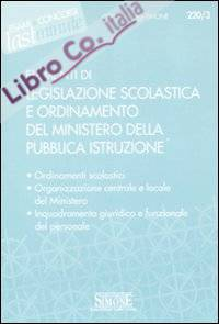 Elementi di legislazione scolastica e ordinamento del Ministero della Pubblica Istruzione