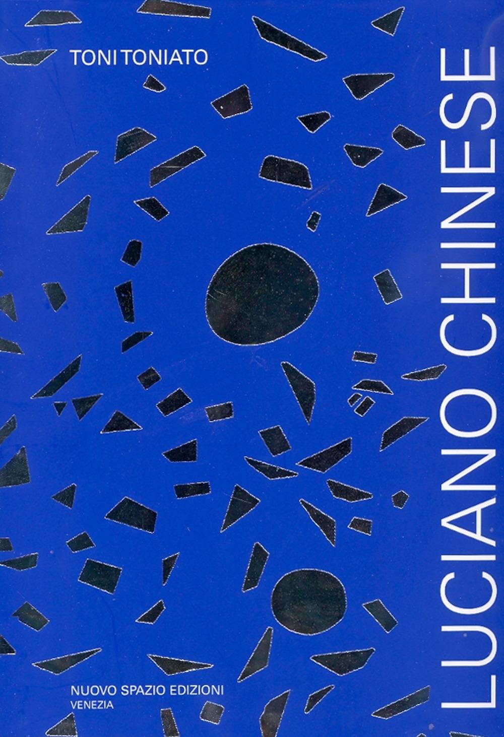 Luciano Chinese. [Edizione Italiana, Inglese e Spagnola].