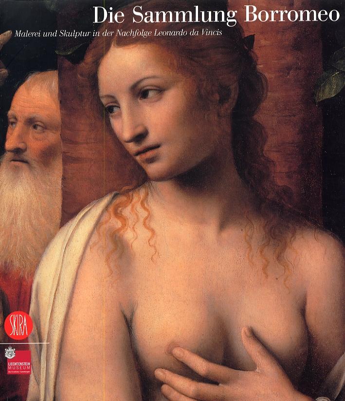 Die Sammlung Borromeo. Malerei und Skulptur in der Nachfolge Leonardo da Vincis.