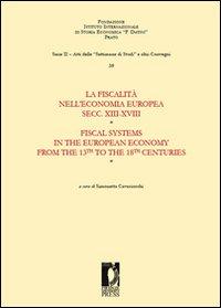 La fiscalità nell'economia europea secc. XIII-XVIII. Ediz. bilingue