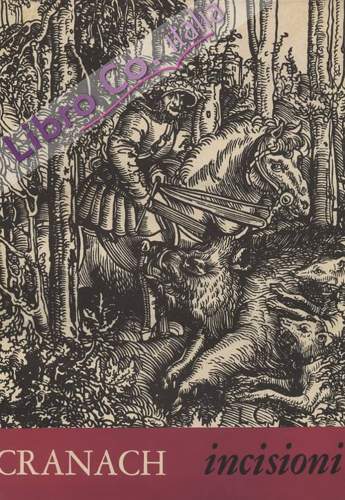 Lucas Cranach. Incisioni