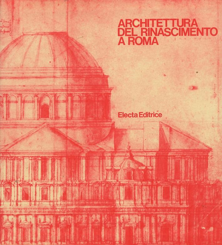 Architettura del Rinascimento a Roma. [Seconda edizione].