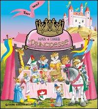 Le principesse. Apri & leggi. Ediz. illustrata