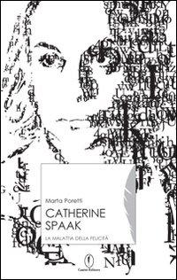 Catherine Spaak. La malattia della felicità.