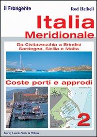 Italia meridionale. Da Civitavecchia a Brindisi, Sardegna, Sicilia e Malta. Vol. 2