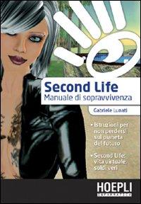 Second life. Manuale di sopravvivenza