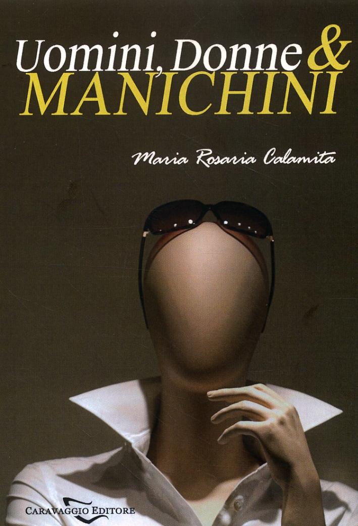 Uomini, Donne & Manichini. Memorie di una Ex Corteggiatrice. con CD Audio
