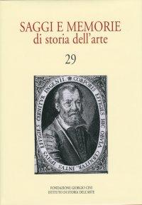 Saggi e memorie di storia dell'arte. 29