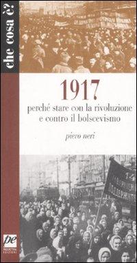 1917. Perché stare con la rivoluzione e contro il bolscevismo