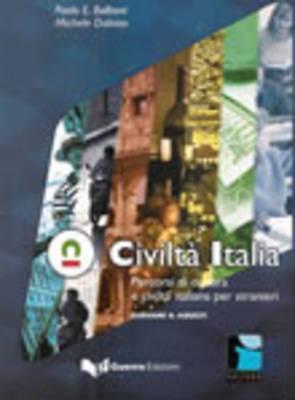 Civiltà Italia. Percorsi di cultura e civiltà italiana per stranieri. Giovani e adulti