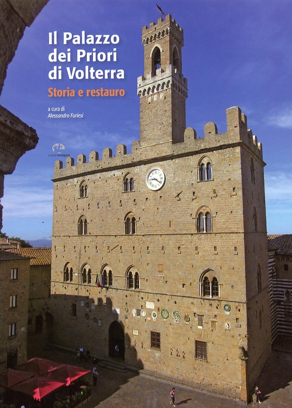 Il Palazzo dei Priori di Volterra. Storia e Restauro