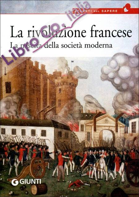 La rivoluzione francese. La nascita della società moderna