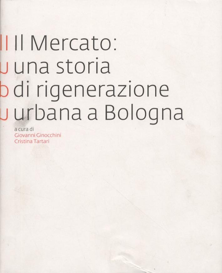 Il Mercato: una storia di rigenerazione urbana a Bologna