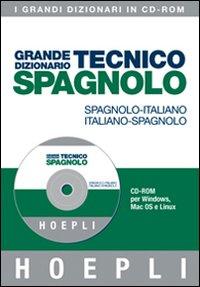 Grande dizionario tecnico spagnolo. Spagnolo-italiano, italiano-spagnolo. CD-ROM. Ediz. bilingue