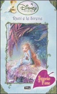 Rani e le sirene. Fairies. Il mondo segreto di Trilli. Ediz. illustrata