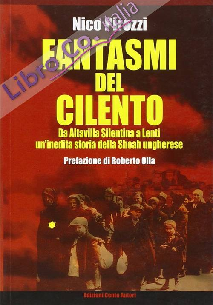 Fantasmi del Cilento. Da Altavilla Silentina a Lenti. Una inedita storia della Shoah ungherese